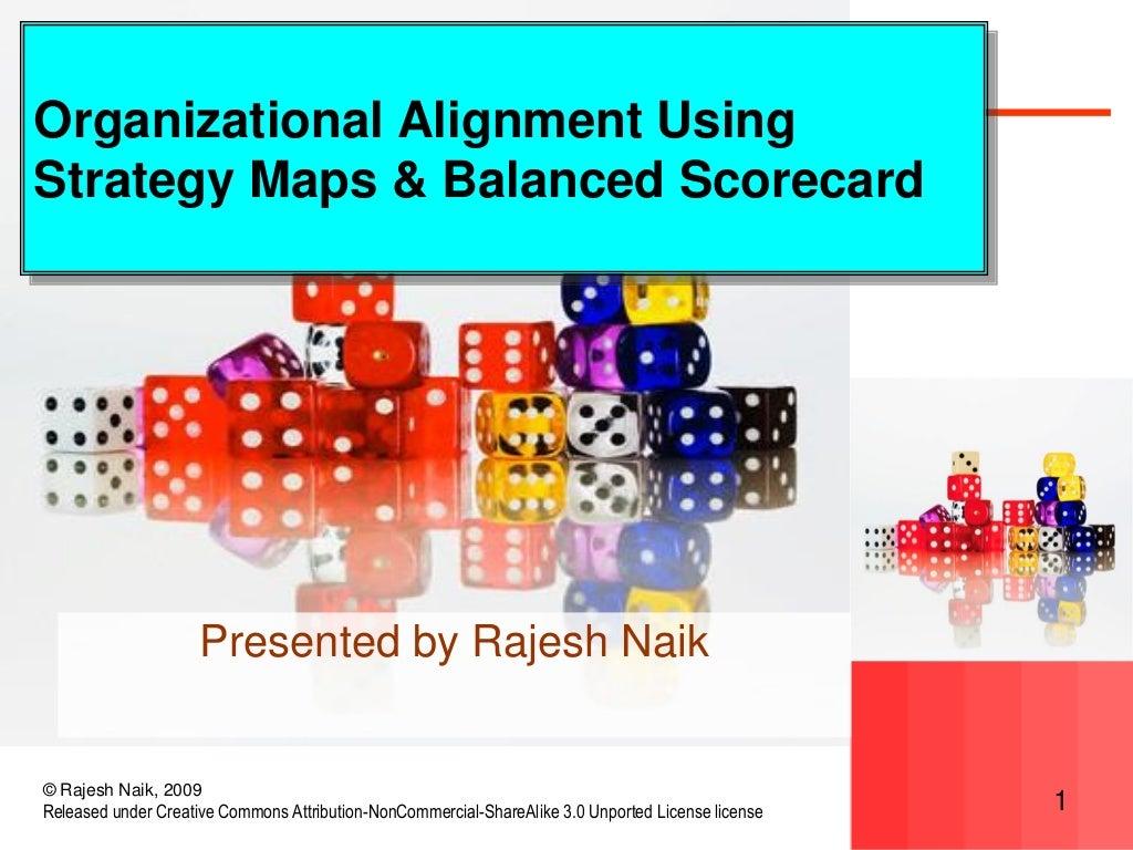 Organizational Alignment using Strategy Maps and Balanced Scorecard