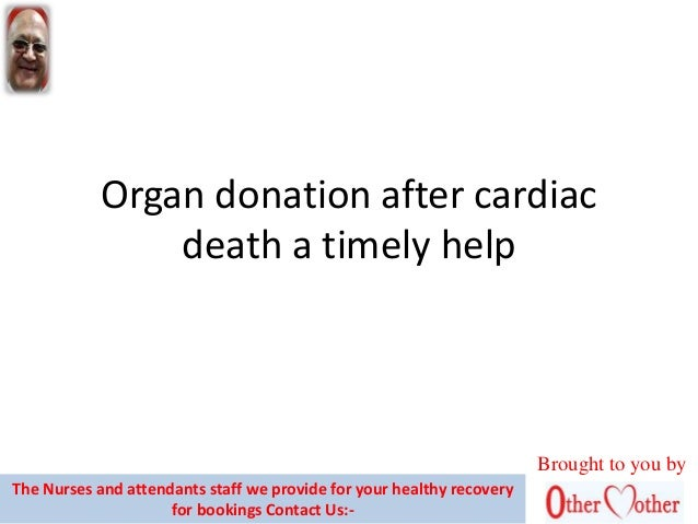 donating organs after death essay You can save up to 8 lives by donating your organs and improve up to 90 by donating corneas and tissue after you pass away.