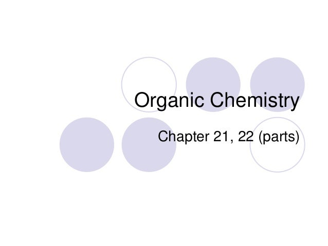 Organic Chemistry  Chapter 21, 22 (parts)
