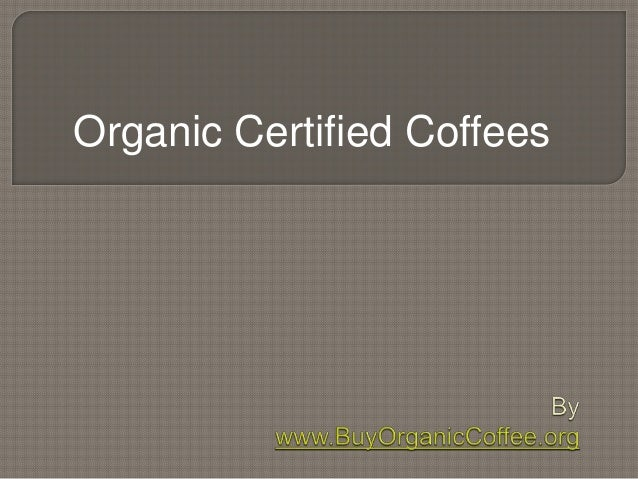 Organic Certified Coffees