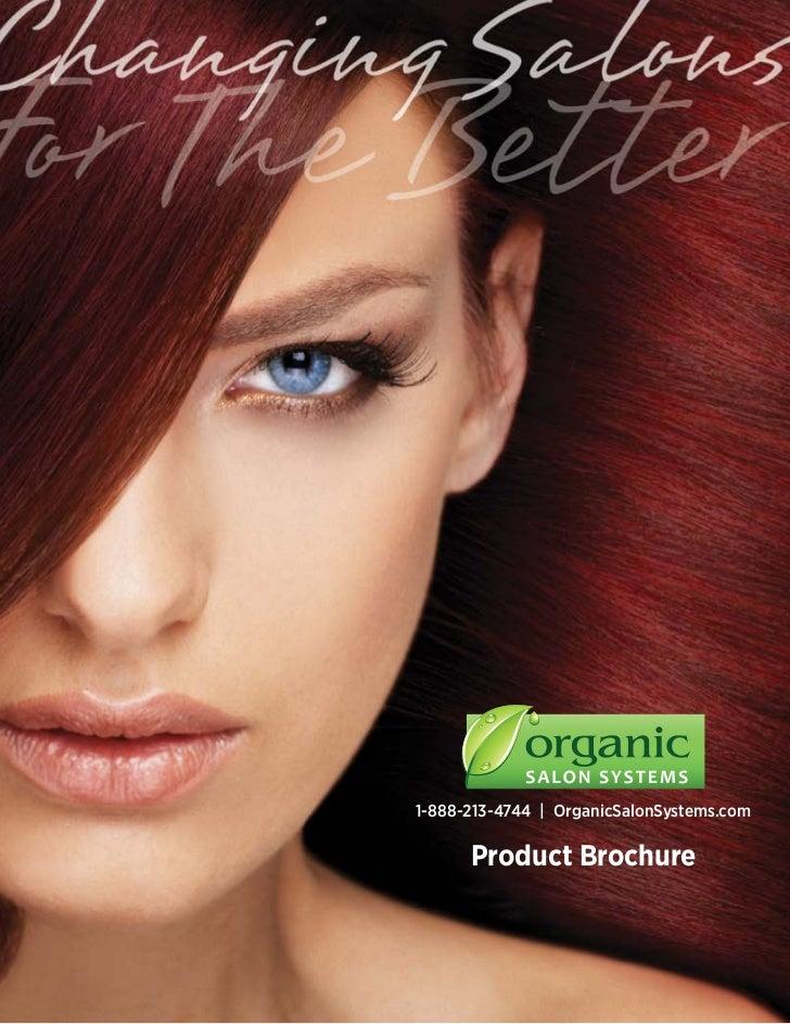 1-888-213-4744 | OrganicSalonSystems.com      Product Brochure