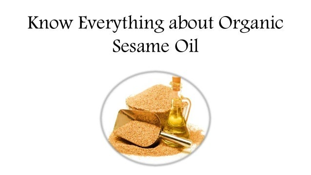 Know Everything about Organic Sesame Oil