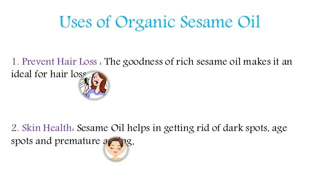 Uses of Organic Sesame Oil 1. Prevent Hair Loss : The goodness of rich sesame oil makes it an ideal for hair loss. 2. Skin...