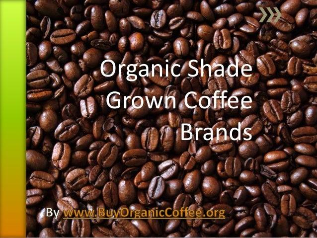 Organic Shade Grown Coffee Brands