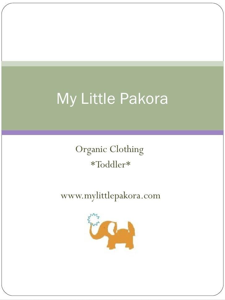 Organic Clothing  *Toddler* www.mylittlepakora.com My Little Pakora