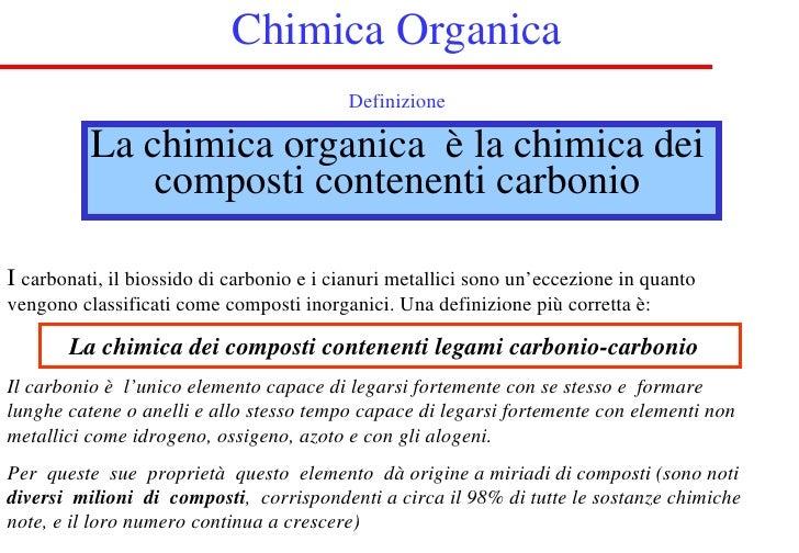 Chimica Organica Definizione La chimica organica  è la chimica dei composti contenenti carbonio I  carbonati, il biossido ...