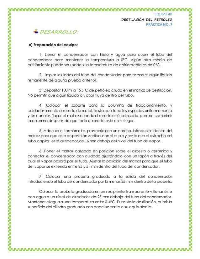 EQUIPO 4B DESTILACIÓN DEL PETRÓLEO PRÁCTICA NO. 7 DESARROLLO: a) Preparación del equipo: 1) Llenar el condensador con hiel...