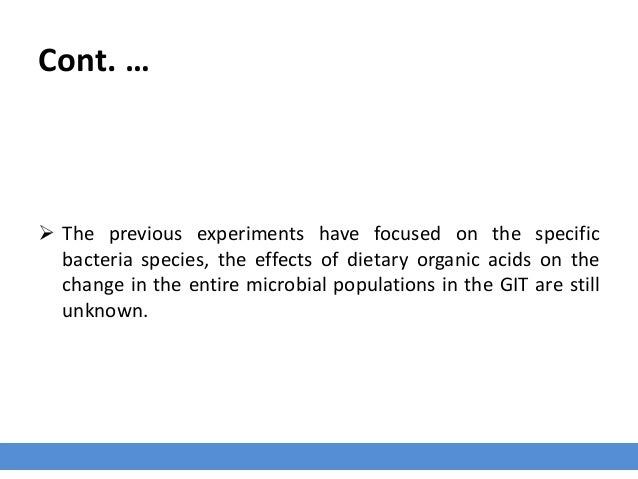 Cont. …  The previous experiments have focused on the specific bacteria species, the effects of dietary organic acids on ...