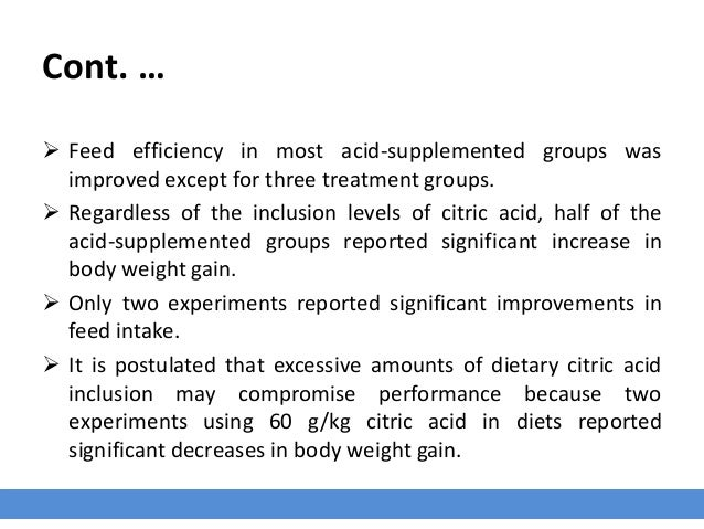 Cont. …  Feed efficiency in most acid-supplemented groups was improved except for three treatment groups.  Regardless of...