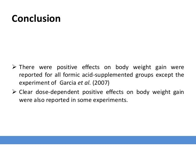 Conclusion  There were positive effects on body weight gain were reported for all formic acid-supplemented groups except ...