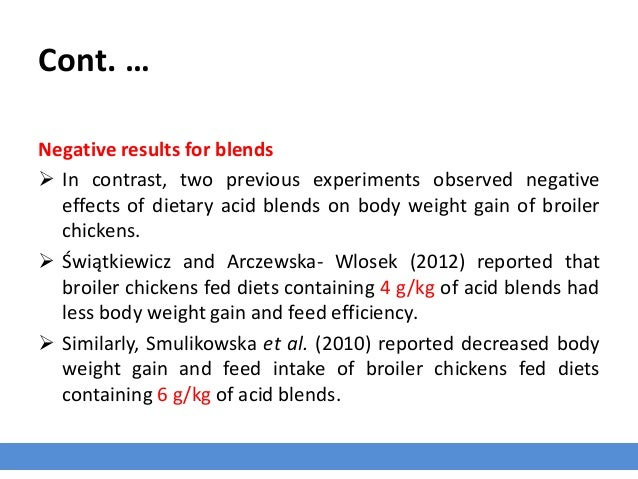 Cont. … Negative results for blends  In contrast, two previous experiments observed negative effects of dietary acid blen...