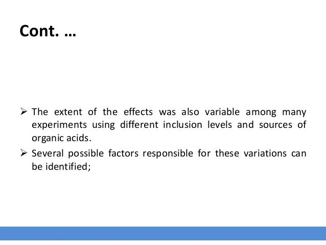 Cont. …  The extent of the effects was also variable among many experiments using different inclusion levels and sources ...