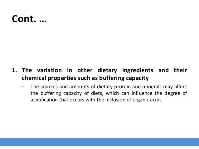 Cont. … 1. The variation in other dietary ingredients and their chemical properties such as buffering capacity – The sourc...