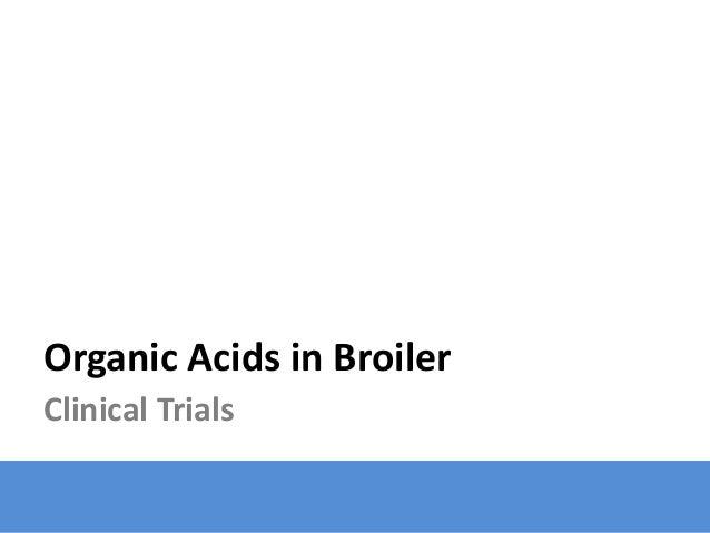Organic Acids in Broiler Clinical Trials