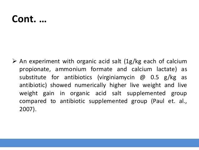Cont. …  An experiment with organic acid salt (1g/kg each of calcium propionate, ammonium formate and calcium lactate) as...