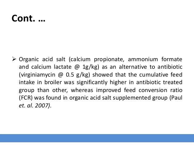 Cont. …  Organic acid salt (calcium propionate, ammonium formate and calcium lactate @ 1g/kg) as an alternative to antibi...