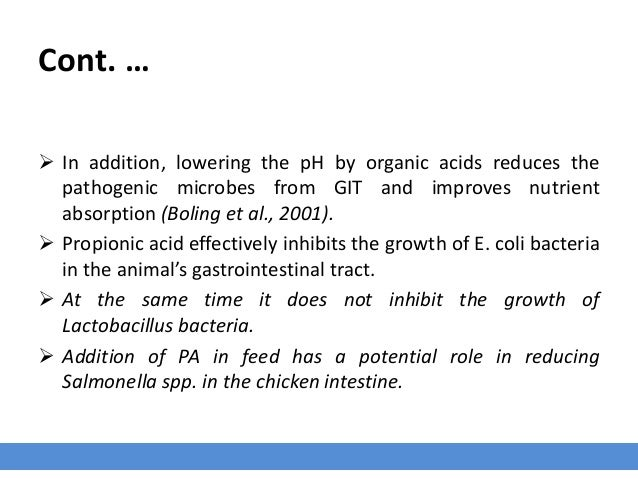 Cont. …  In addition, lowering the pH by organic acids reduces the pathogenic microbes from GIT and improves nutrient abs...