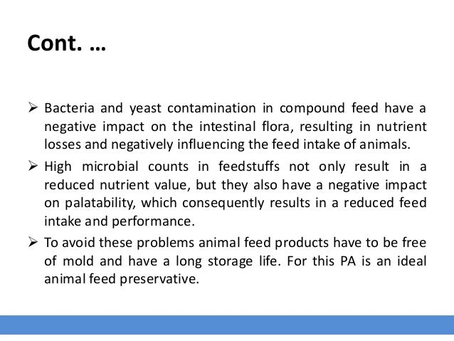Cont. …  Bacteria and yeast contamination in compound feed have a negative impact on the intestinal flora, resulting in n...