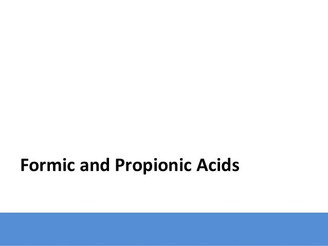 Formic and Propionic Acids