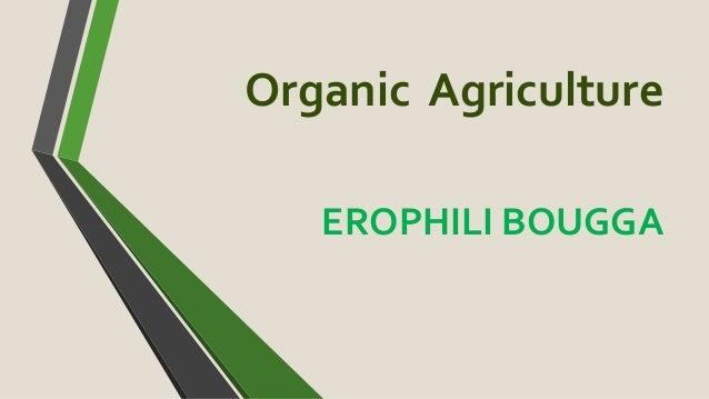 Organic Agriculture EROPHILI BOUGGA