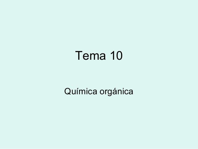 Tema 10 Química orgánica