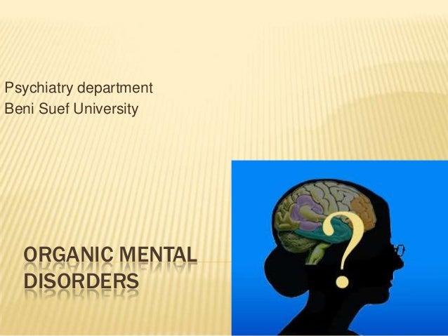 Psychiatry department Beni Suef University  ORGANIC MENTAL DISORDERS