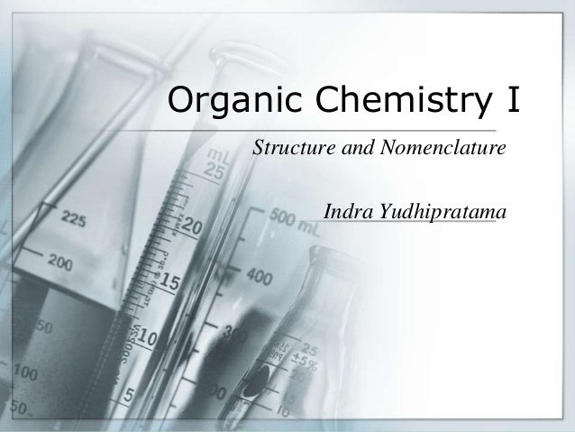 Organic Chemistry I Structure and Nomenclature Indra Yudhipratama