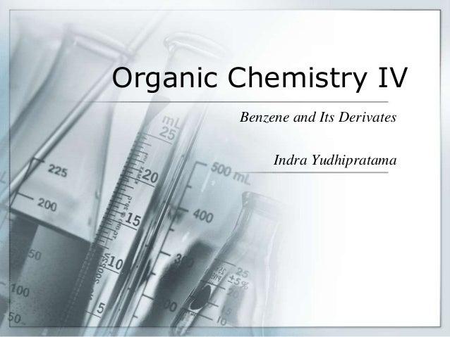 Organic Chemistry IV Benzene and Its Derivates Indra Yudhipratama