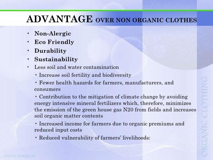 TOXICITY PROFILE OF ORGANIC CLOTHING• The reality   • Most of the toxicity occurs in wet processing   • The current proces...