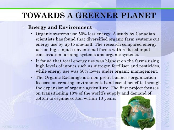 TOP 10 GOOD REASONS TO GO ORGANIC•   Organic products meet stringent standards•   Protect future generations•   Organic fa...