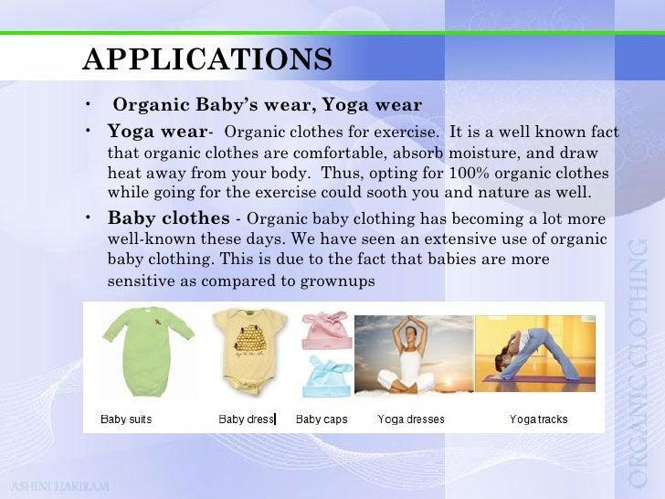 APPLICATIONS•   Organic Women's, Men's wear