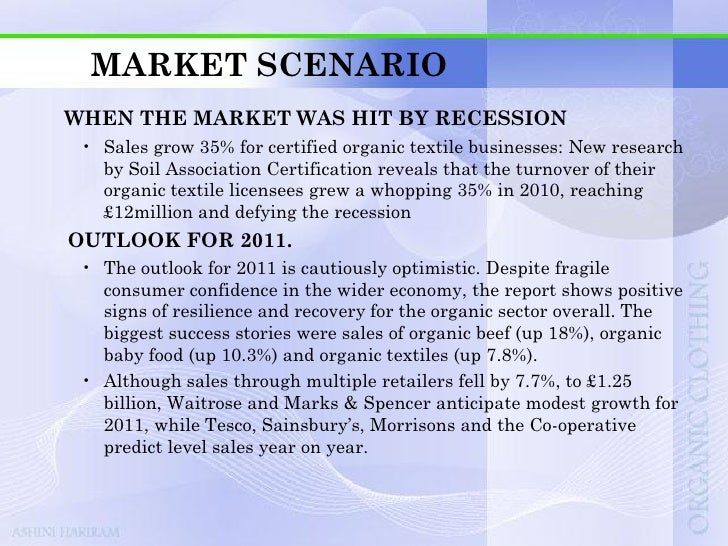 MARKET SCENARIOTHE INDIAN RETAIL SCENARIO  • The concept of organic clothing is new to India; it gained popularity    with...