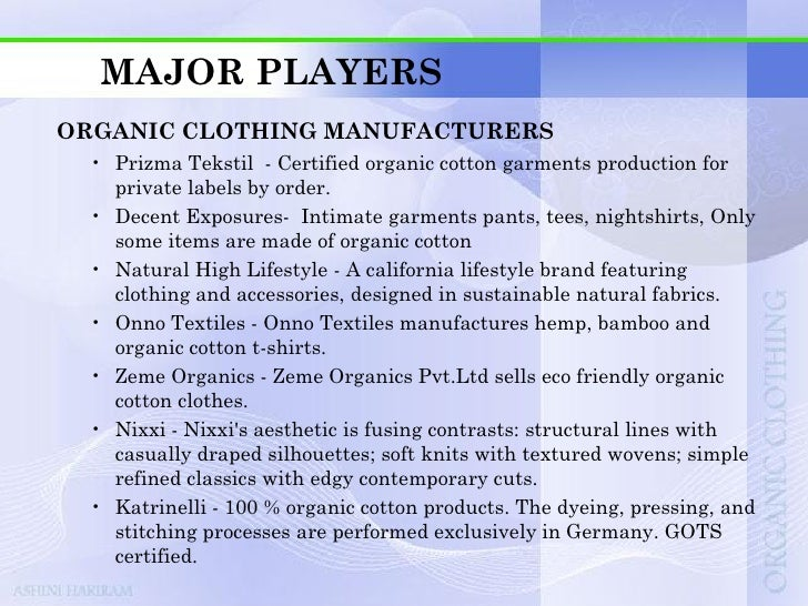 MAJOR PLAYERSORGANIC CLOTHING MANUFACTURERS • Aravore- The Aravore range is made from fairly traded organic cotton   and o...