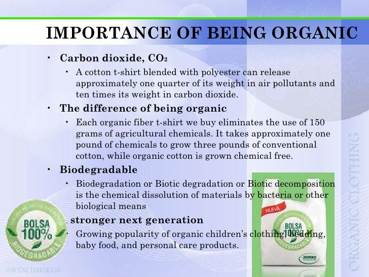 CRITERIA FOR BEING ORGANIC• According to GOTS, key criteria for processing and  manufacturing include.   • At all stages t...