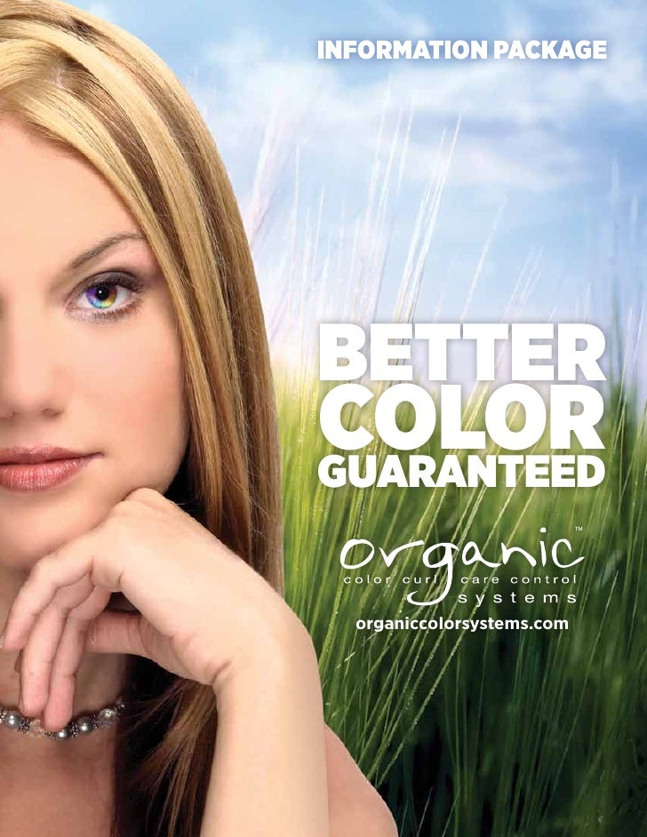 INFORMATION PACKAGE     BETTER COLOR GUARANTEED     organiccolorsystems.com