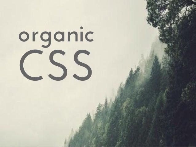 organic CSS