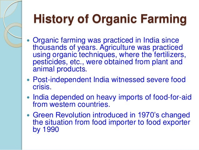 "intensive vs organic farming essay I'm sure you have all heard of the term ""organic"" at least once or twice the organic craze is rapidly growing in popularity, but in fact, organic farming has."