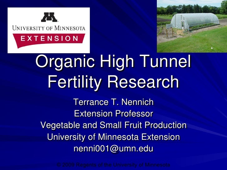Organic High Tunnel  Fertility Research        Terrance T. Nennich        Extension Professor Vegetable and Small Fruit Pr...