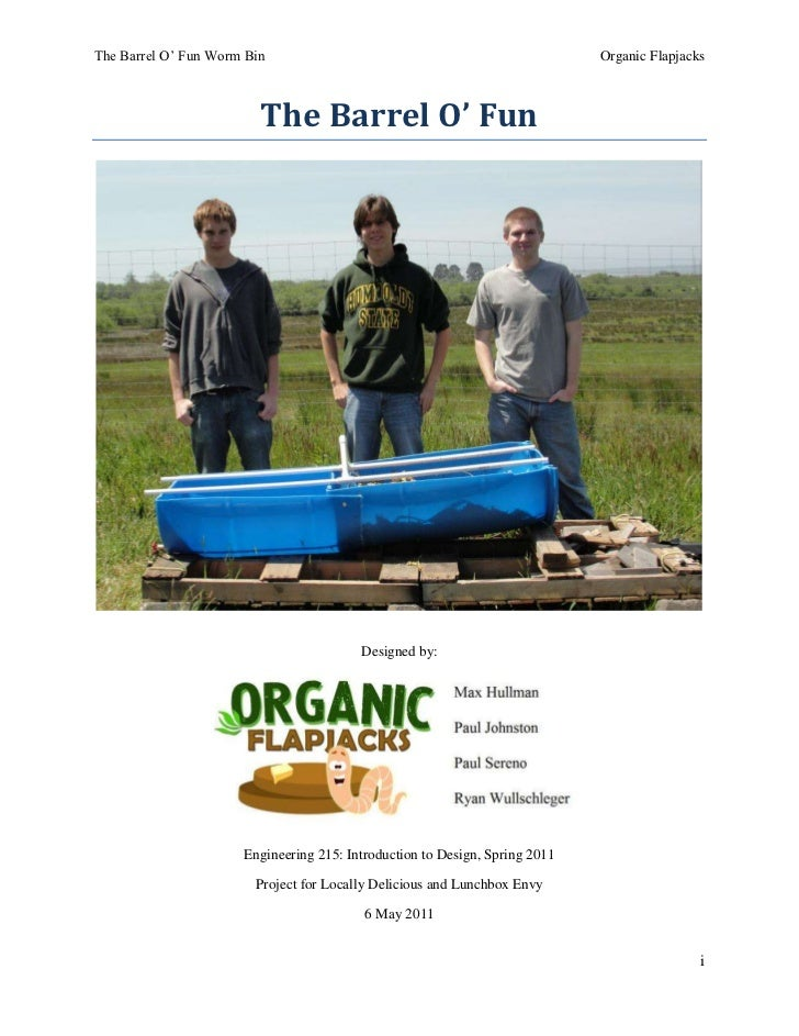 The Barrel O' Fun<br />Designed by:<br />Engineering 215: Introduction to Design, Spring 2011<br />Project for Locally Del...