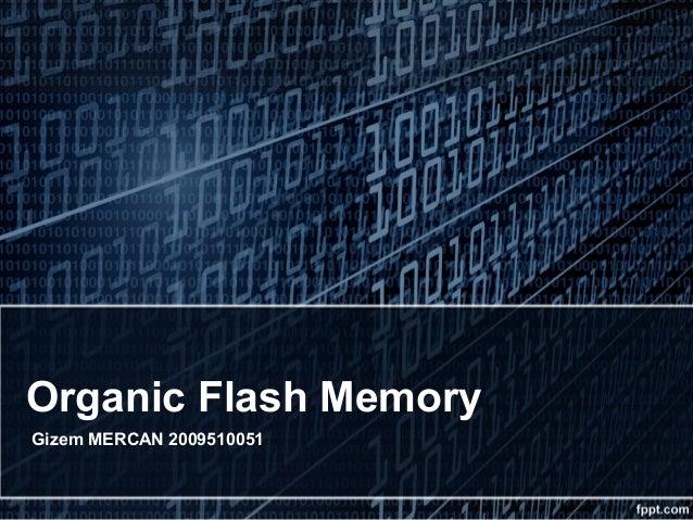 Organic Flash Memory Gizem MERCAN 2009510051