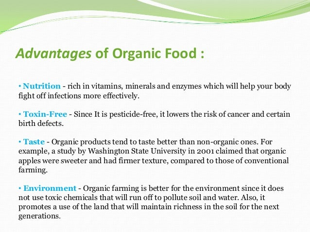 the advantages and disadvantages of organic With the emergence of organic farming methods a number of farmers in usa, uk, australia, and india and across the world have been diverted to it from tradi.