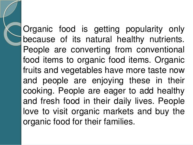 Companies are trying to Satisfy the Increasing Demand of Organic Food By the increasing demands of organic food, many comp...