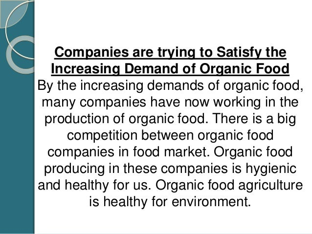 Organic food contains lot of healthy nutrients. Organic food is expensive than other food. Organic food supply is also lim...