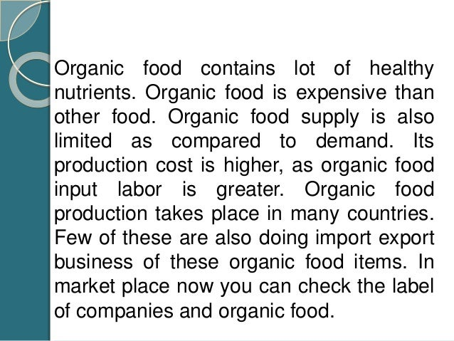 Organic food companies are trying hard to provide fresh and healthy food products to mass. Companies are sincerely committ...