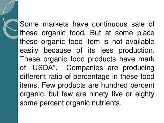 Companies' passion made them work for producing more supply of organic products. Some companies are greatest whole sellers...