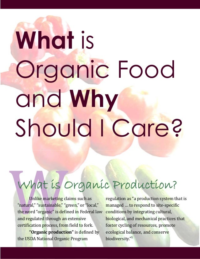 "What is Organic Production? ! ""#$%&'!()*&'+%#,!-$)%(.!./-0!).! 1#)+/*)$23!1./.+)%#)4$'23!1,*''#23!5*!1$5-)$23! +0'!65*7!15..."