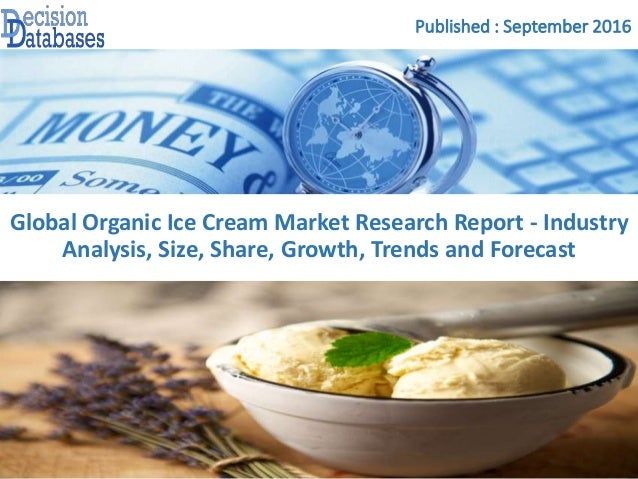 ice cream secondary research summary Ice cream and frozen desserts in the us: markets and opportunities in retail and foodservice, 6th edition is based on primary and secondary research primary research included interviews with industry participants regarding product and packaging trends, marketing programs, distribution methods and technological.