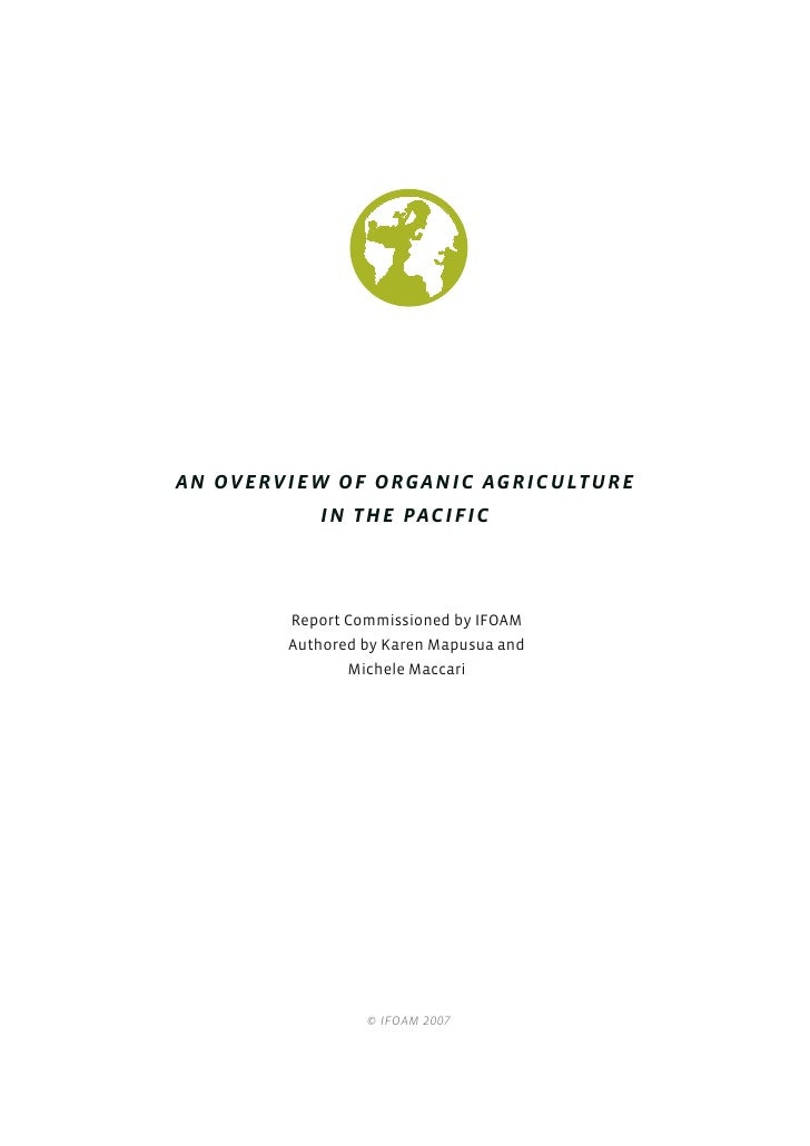 An overview of Organic Agriculture           in the Pacific        Report Commissioned by IFOAM        Authored by Karen M...