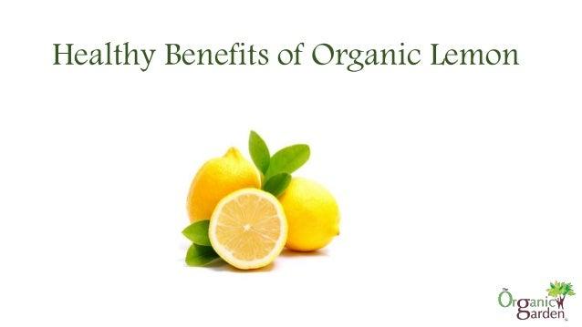 Healthy Benefits of Organic Lemon