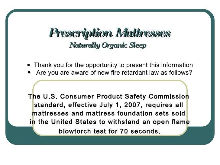 Prescription Mattresses Naturally Organic Sleep   <ul><li>Thank you for the opportunity to present this information </li><...